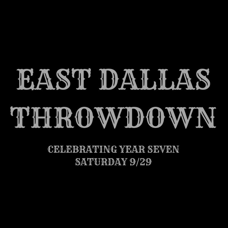 East Dallas Throwdown Details (Programming Overview: Sept. 17-23)